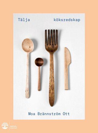Tälja köksredskap ges ut av Natur & Kultur. Pris cirka 230 kronor.