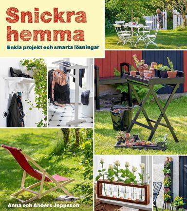 Här är boken för dig som är byggsugen. Snickra hemma av Anna och Anders Jeppsson ges ut på Semic.