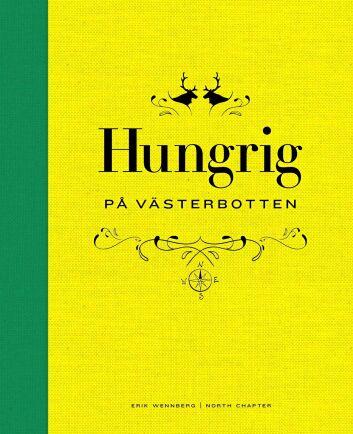 Receptet kommer från den härliga boken Hungrig på Västerbotten av Erik Wennberg.