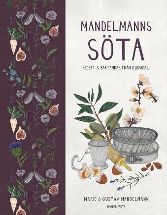 """""""Mandelmanns söta"""" innehåller 70 gårdsrecept – alla härligt söta och goda."""