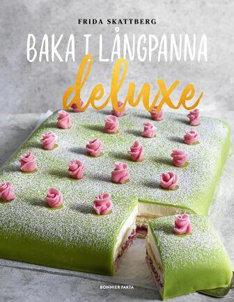 """""""Baka i långpanna deluxe"""" är Frida Skattbergs härliga bakbok med supersmarta recept – alla för långpanna."""