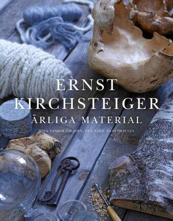 """Ernst Kirchsteigers ny bok """"Ärliga Material"""" går igenom fem material –järn, sten, trä, glas och ull."""