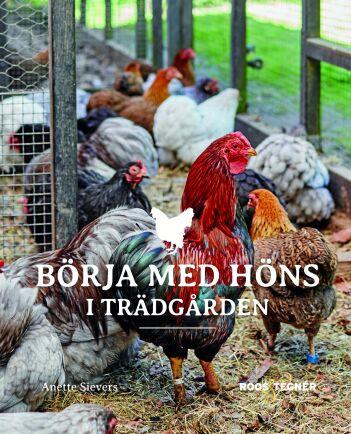"""Boken """"Börja med höns i trädgården"""" (Roos & Tegneer)."""