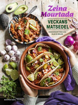 Zeina Mourtadas inspirerande kokbok Veckans matsedel innehåller veckomenyer för alla smaker.