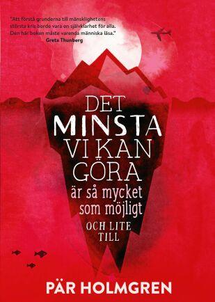 """Författaren till """"Det minsta vi kan göra"""" är meteorologen och MP-politikern Pär Holmgren."""