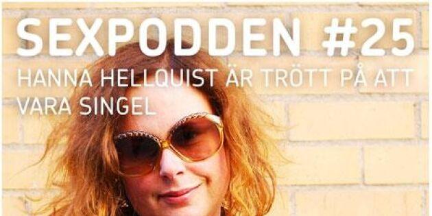 Hanna Hellquist är trött på singellivet – talar ut i RFSUs Sexpodden