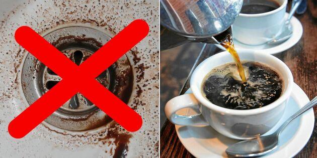 Därför ska du sluta hälla kaffe i vasken – direkt!