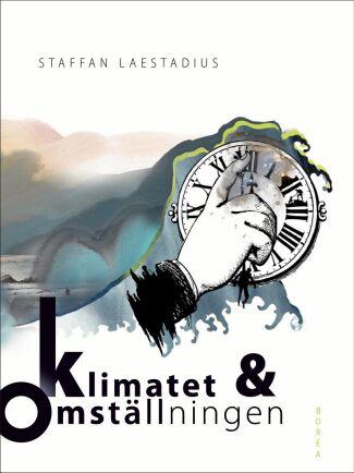 Staffan Laestadius, som också är ordförande i Global Utmanings Klimatråd,är kritisk mot politikernas roll i omställningen.