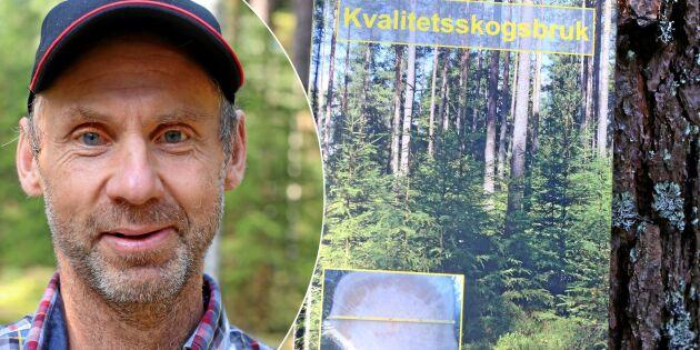 """""""Med kvalitetsskogsbruk blir skogen roligare"""""""